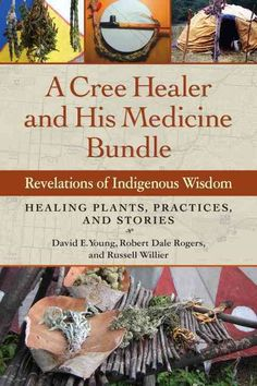 With the rise of urban living and the digital age, many North American healers are recognizing that traditional medicinal knowledge must be recorded before being lost with its elders. A Cree Healer an