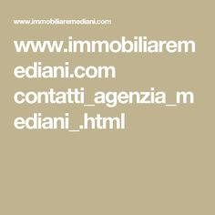 www.immobiliaremediani.com contatti_agenzia_mediani_.html