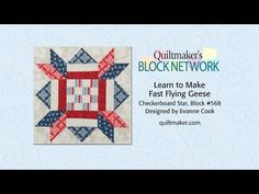 Learn to Make Fast Flying Geese - Checkerboard Star. Block #568 designed by Evonne Cook YouTube Video: 4:28 mins  Quiltmaker.com