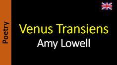 Poetry (EN) - Poesia (PT) - Poesía (ES) - Poésie (FR): Amy Lowell - Venus Transiens