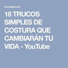 18 TRUCOS SIMPLES DE COSTURA QUE CAMBIARÁN TU VIDA - YouTube