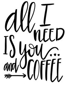 All I Need is You and Coffee SVG file - handlettered SVG design - coffee SVG - Vinyl Designs - Png f - Products - coffee Recipes Coffee Facts, Coffee Signs, Coffee Humor, Coffee Quotes, Coffee Love, Coffee Coffee, Diy Canvas, Mom Quotes, Vinyl Designs