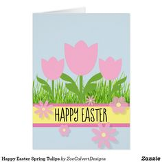 Shop Happy Easter Spring Tulips created by ZoeCalvertDesigns. Tulips Flowers, 7th Birthday, Birthday Greetings, Happy Easter, Holiday Cards, Create Your Own, Greeting Cards, Invitations, Spring