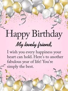To my Lovely Friend  Happy Birthday Wishes Card: Another fabulous year and anot