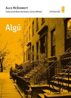 Algú / Alice McDermott ; traducció de Marta Hernández i Zahara Méndez. Octubre 2015