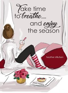 "The Holiday Collection from Heather Stillufsen, Rose Hill Design Studio, on Facebook, Instagram and shop on Etsy and Amazon.com. All illustrations and quotes copyright protected. 2018 Calendars and Sisters Make Like More Beautiful"" make perfect holiday gifts!"