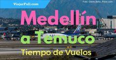 Vuelos de Medellín a Temuco, Chile. Tiempo que demora el avión