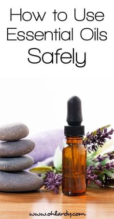 Basic Guidelines to Use Essential Oils Safely
