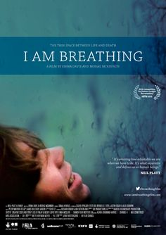 """I am Breathing """"Breathing is about the thin space between life and death. 34-year-old Neil Platt plans his own funeral, muses about the meaning of life and the impossibility of terminating a mobile phone contract. With 5 months left to live, and paralyzed from the neck down by Motor Neurone Disease, he ponders how to communicate about his life in a letter for his baby son. """""""