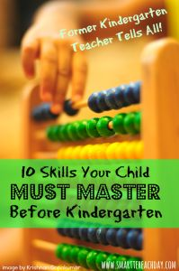 25-year Veteran Kindergartener Teacher Shares: 10 Must-Have Skills for a Kindergarten-Aged Child - I was surprised by some of the things on the list! Good reference!