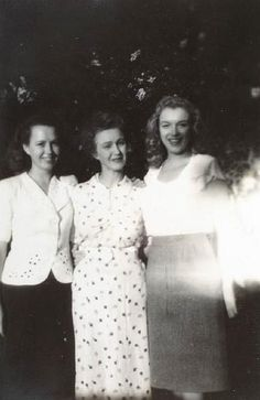 Berniece Baker Miracle, Gladys Baker, & Norma (now calling herself Marilyn) - Berniece is Norma's half sister