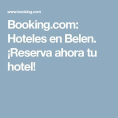 Booking.com: Hoteles en Belen. ¡Reserva ahora tu hotel!
