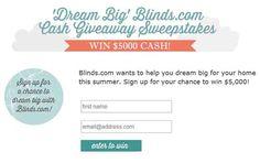 blindscom Blinds.com   $5,000 Dream Big Cash Giveaway Sweepstakes