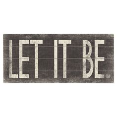Let It Be Sign.