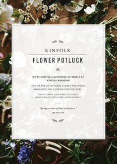 Kinfolk Flower Potluck — Juniper and Lily  invite/poster