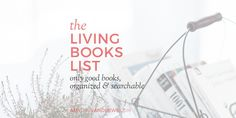 """The Living Books List is simply that—a gigantic list of living books (over 650) for all ages and reading levels, organized and searchable. (Never heard of """"living books""""? Keep reading…) Why is it here? One way we make ourout-of-the-box lifeefficientis to integratelearningwherever we can. Good books are key. Plus,I wanted a list of great living …"""