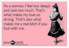 Don't mess with me!!! O so true! Nicest person ever till u try to play me for a fool!!
