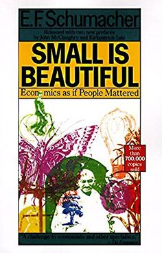 Schumacher, E. Small is Beautiful: Economics as if People Mattered. Used Books, I Love Books, Books To Read, My Books, Time Magazine, Book Show, Schumacher, Book Publishing, Book Lists
