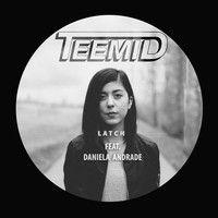 Disclosure - Latch (TEEMID X Daniela Andrade Edition) by Teemid on SoundCloud.
