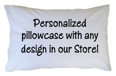 Personalized Pillow Case with ANY DESIGN by CutiesTieDyeBoutique