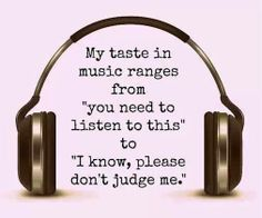 My Taste In Music....