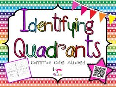 Identifying Quadrants **QR CODE Task Cards**, 6.NS.6, understand signs of numbers in ordered pairs as indicating locations in quadrants.