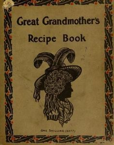 Great grandmother's recipe book : containing ov...