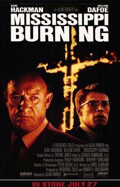 Mississippi Burning - Hackman & Dafoe, bloody good!