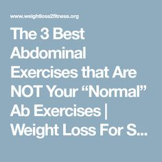 "The 3 Best Abdominal Exercises that Are NOT Your ""Normal"" Ab Exercises 