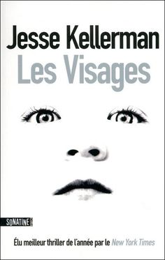 Jesse Kellerman - Les Visages