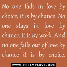 No one falls in love by choice    author unknown