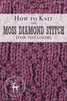 How to Knit the Moss Diamonds Stitch for the Loom | Vintage Storehouse & Co.