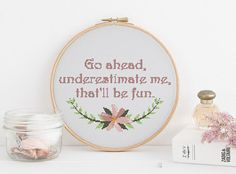 Go ahead underestimate me, Thatll be fun cross stitch pattern This cute cross stitch pattern is available for immediate download upon purchase. This is not a physical item only a PDF pattern. Dmc - Colour chart Colours required - 18 Size 9 x5.9 in. @ 14.0 stitch/in Simple and easy to