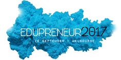 2017 Edupreneur event in Melbourne 26 September, Melbourne, Science, Events, Education, Happenings, Training, Science Comics, Learning