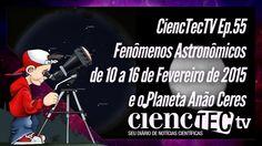 Já está no ar mais um episódio do programa de efemérides astronômicas do CiencTecTV. O que será possível observar no céu entre os dias 10 e 16 de Fevereiro de 2015? Confira agora no vídeo. No final do vídeo, um extra, mostrando a melhor imagem já feita de um Planeta Anão, por uma sonda construída pelo ser humano, é isso aí, já estamos na reta final de encontro com Ceres!!! Boa diversão!!!  CiencTecTV Ep.55 - Os Fenômenos de 10 a 16 de Fevereiro de 2015 e o Plan...