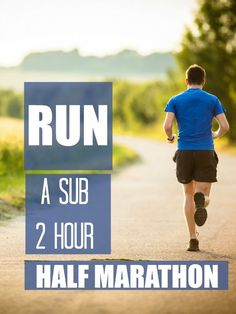 Break the 2 Hour Half Marathon Mark; has some really good helpful tips to help running form, strength, and pace