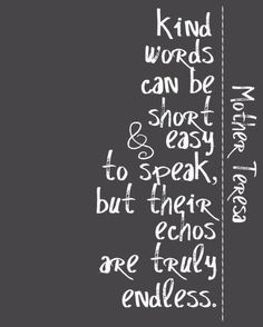 The words of Mother Teresa. The Words, More Than Words, Kind Words, Cool Words, Great Quotes, Quotes To Live By, Inspirational Quotes, Motivational Quotes, Mother Teresa Quotes