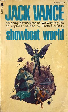Showboat World by Jack Vance Sci Fi Novels, Fiction Novels, Pulp Fiction, In The Year 2525, Fantasy Book Covers, Cover Books, Fantasy Books, Hard Science Fiction, Classic Sci Fi Books