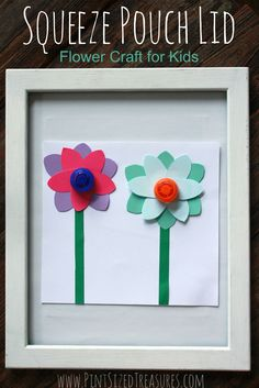 UPCYCLED FLOWER CRAFT FROM YOUR CHILD'S FAVE SNACK!! Love squeeze pouches? @alicanwrite