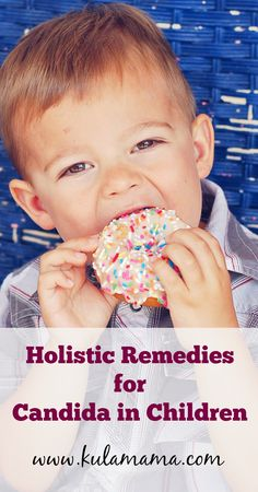Holistic Remedies for Candida in Children by www.kulamama.com