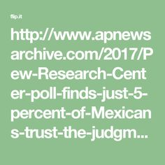 http://www.apnewsarchive.com/2017/Pew-Research-Center-poll-finds-just-5-percent-of-Mexicans-trust-the-judgment-of-President-Donald-Trump-in-international-affairs/id-14f5c162dd1949549d658a0a82b3fab7