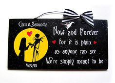 Nightmare Before Christmas sign. Now and Forever we were ment to be. Custom or not. by DiamondDustDesigns on Etsy Christmas Love, Christmas Signs, Christmas Crafts, Xmas, Holiday Signs, Holiday Ideas, Halloween Crafts, Halloween Party, Halloween Decorations