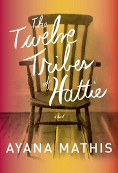 The Twelve Tribes of Hattie by Ayana Mathis  I was a little disappointed with the end, but a quick read and entertained me for awhile.