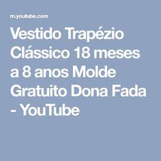 Vestido Trapézio Clássico 18 meses a 8 anos Molde Gratuito Dona Fada - YouTube