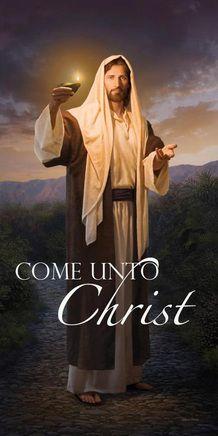Come Unto Christ!