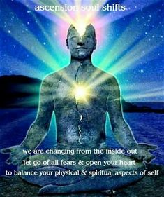 """Ascension Soul Shifts ~ We are changing from the inside out. Let go of all fears & open your heart to balance your physical & spiritual aspects of self."""