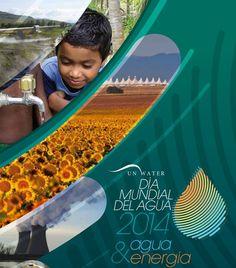 Dia Mundial del Agua 2014 22 de marzo, Día Mundial del Agua 2014: Agua y Energía