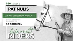 We talk to Pat Nulis, owner of @SoEquestrian on episode 60 of Late Night Riders #podcast! She talks to us about starting and growing an #equestrian business, customer service, #womenentrepreneurship, and much more!