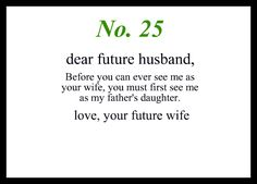 Dear Future Boyfriend/Husband, something to think about. Future Husband Quotes, Dear Future Husband, Future Boyfriend, My Father's Daughter, True Love Waits, Godly Relationship, Relationships, Love Him, My Love
