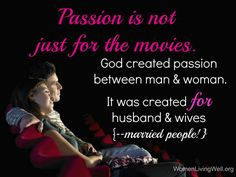 passion is not just for the movies